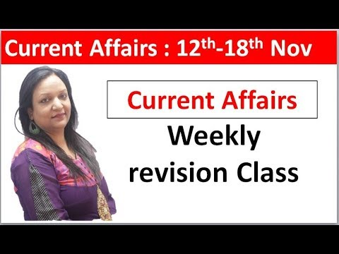 10 AM : Current Affairs weekly revision # 12th Nov- 18th Nov for all exams