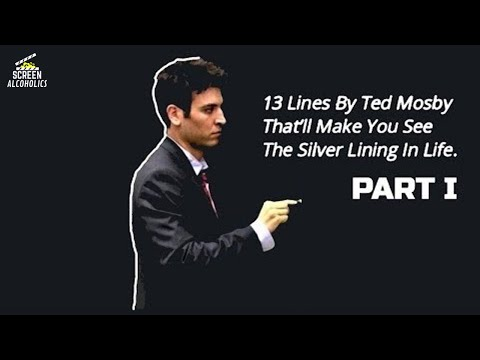 13 Lines By Ted Mosby That'll Make You See The Silver Lining In Life - PART 1