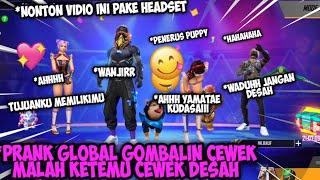 Download lagu PRANK GLOBAL GOMBALIN CEWEK MALAH KETEMU CEWEK CEWEK DESAH AUTO TEGANG?!! FREE FIRE