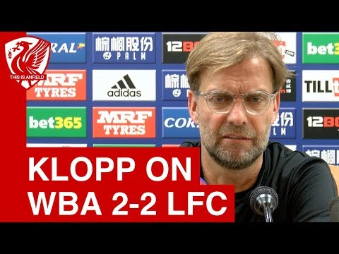 West Brom 2-2 Liverpool | Jurgen Klopp post-match press conference