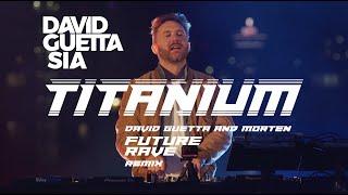 David Guetta ft Sia - Titanium (David Guetta & MORTEN Future Rave Remix) [Live Edit]
