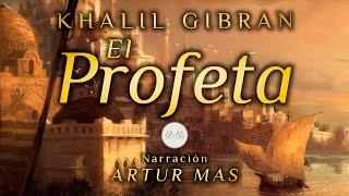Khalil Gibran - El Profeta (Audiolibro Completo en Español) [Voz Real Humana]