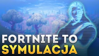 FORTNITE TO SYMULACJA! (Fortnite)
