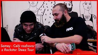 Samey - Celý rozhovor z Rockstar Steez Tour pt.1