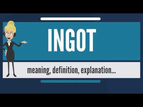 What is INGOT? What does INGOT mean? INGOT meaning, definition & explanation