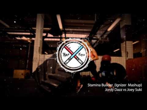 Jordy Dazz - Stamina Builder  (Ignizer  Mashup)