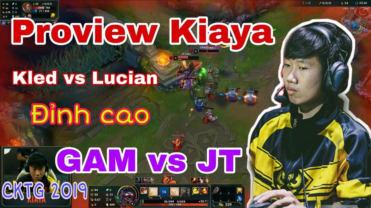 Proview Kiaya – Màn hình Kiaya đánh Kled với pha Solo kill đỉnh cao trong trận GAM vs JT – CKTG 2019
