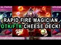 RAPID FIRE MAGICIAN OTK FTK, MAGICAL EXPLOSION BACK AT IT AGAIN IN 2017 AYY LMAO