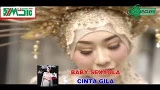 Download lagu BABY SEXYOLA - CINTA GILA