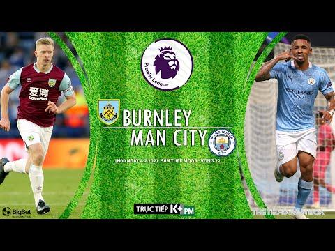 [SOI KÈO BÓNG ĐÁ] Burnley - Man City (1h00 ngày 4/2). Vòng 22 giải Ngoại hạng Anh. Trực tiếp K+PM