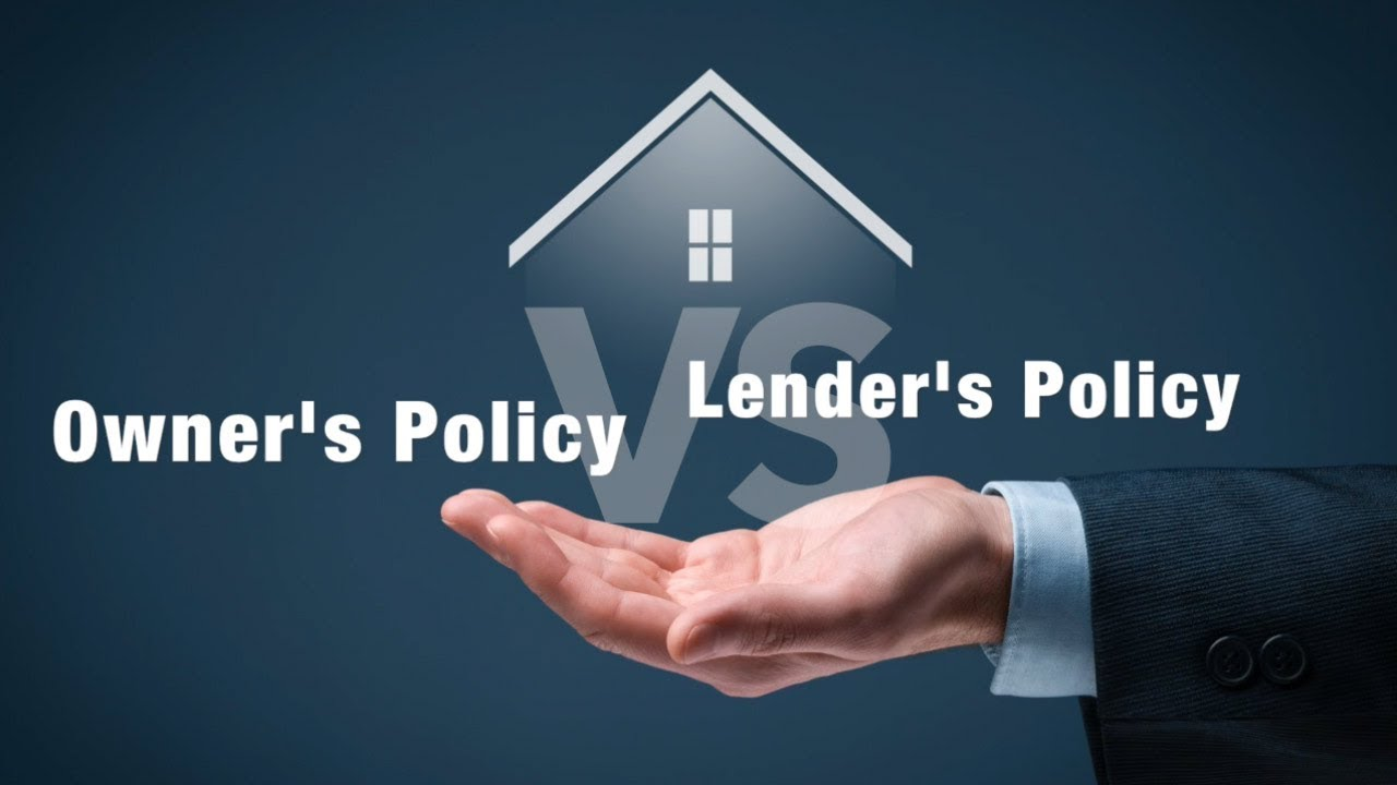 Owner's vs Lender Policies