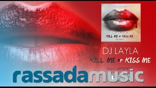 DJ LAYLA - Kill Me Or Kiss Me (feat NesteA)