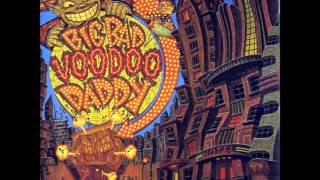 You & Me & the Bottle Makes 3 tonight (Baby) - Big Bad VooDoo Daddy