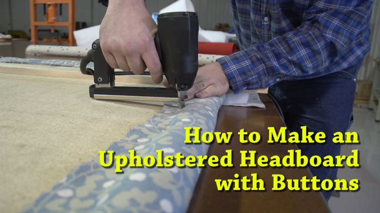 How to Make an Upholstered Headboard with Buttons   YouTube