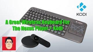 Keyboard for the Nexus Player Android box + Kodi - Logitech K400
