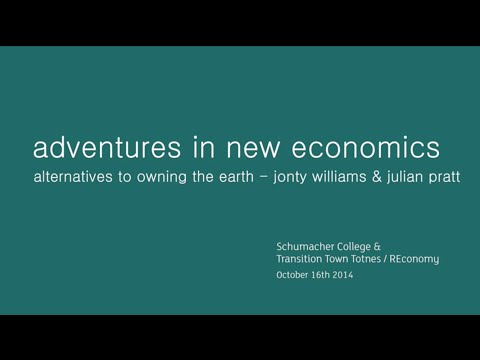 Adventures in New Economics - Alternatives to Owning the Earth