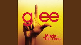 Watch Glee Cast Maybe This Time video