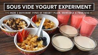 Sous Vide YOGURT Experiment! Plain, Drinkable and Probiotic!