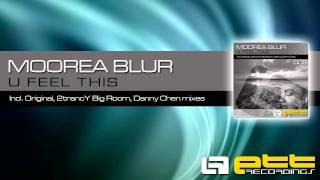 ETT002 | Moorea Blur - U Feel This (Original Mix)