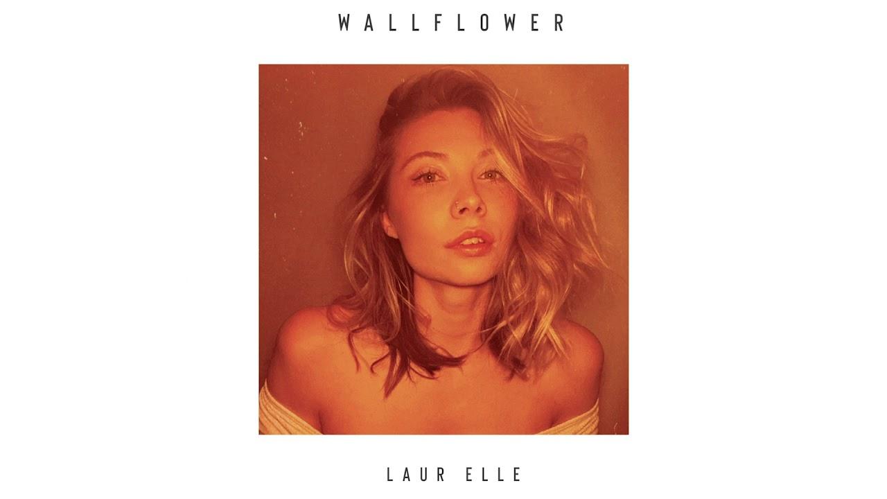 Laur Elle - Wallflower - YouTube