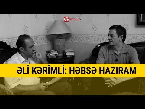 Əli Kərimli: Həbsə hazıram