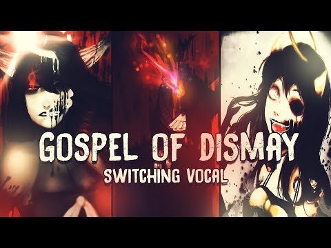 NightCore  ~ Gospel of dismay  Batim Chapter 2 Song ( Switching Vocal )