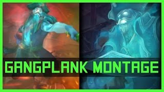 Full AD Gangplank Montage | League of Legends
