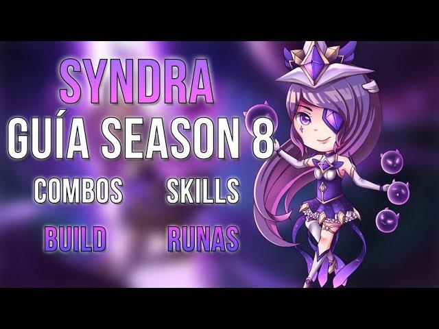 GUÍA SYNDRA SEASON 8 // Combos, runas, habilidades y build. // League of Legends