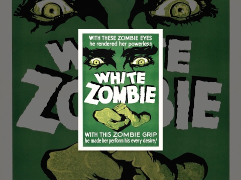 White Zombie | All Time Horror Classics