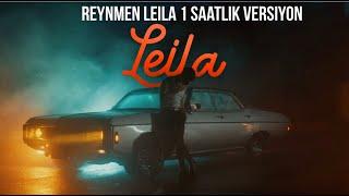 Reynmen - Leila 1 Saatlik Versiyon