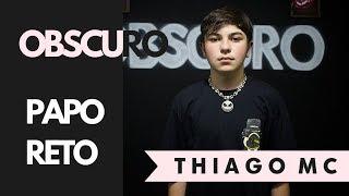 Obscuro Entrevista Thiago Mc - Ep.8