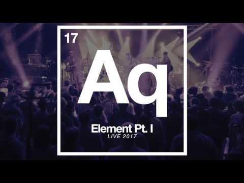 ELEMENT PT. I- LIVE 2017 FULL ALBUM