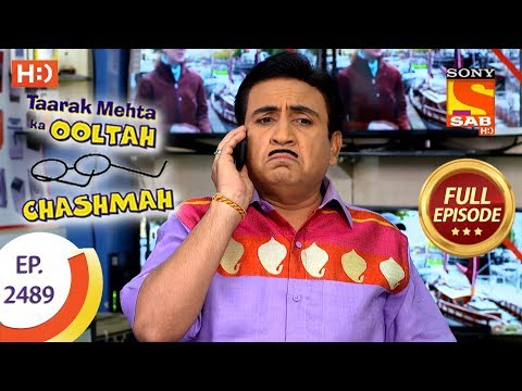 Taarak Mehta Ka Ooltah Chashmah – Ep 2489 – Full Episode – 14th June, 2018