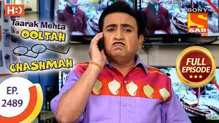 Taarak Mehta Ka Ooltah Chashmah - Ep 2489 - Full Episode - 14th June, 2018