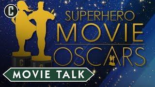Superhero Movie Oscar Nominations - Movie Talk