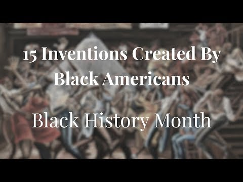 15 Inventions Created By Black Americans