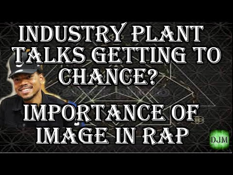 Industry plant talks getting to Chance? Radio personalities impact on rap, How important is image