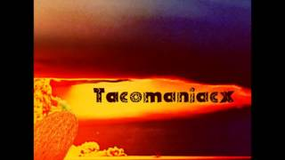 Tacomaniacx - Tacocalypse EP [2013]
