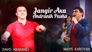 Mayis Karoyan & Davit Zaqaryan  - Jangir Axa Andranik Pasha [Song Premiere] 2016