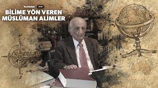Bilime Yön Veren Müslüman Âlimler Prof.  Dr.  Fuat Sezgin (23. Bölüm)