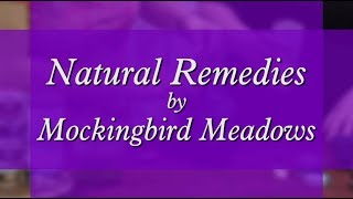Natural Remedies by Mockingbird Meadows