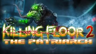 Killing Floor 2 - Patriarch Revealed!