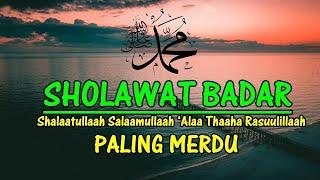 BIKIN NANGIS.. Sholawat Badar Paling Merdu Terbaru l Sholawat Nabi