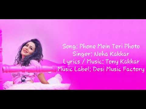 """PHONE MEIN TERI PHOTO"" Full Song With Lyrics ▪ Neha Kakkar ▪ Tony Kakkar"