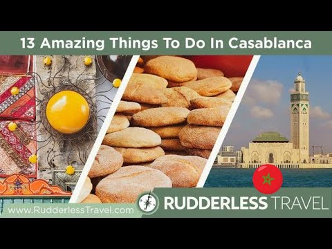 Things to Do In Casablanca in 48 Hours (Day 1)