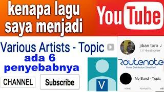 Download 6 Penyebab various artists topic / problem channel topik artis tidak tampil di YouTube