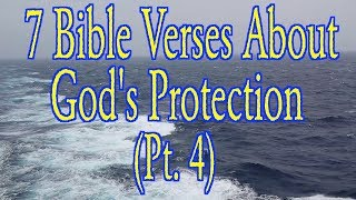 7 BIBLE VERSES ABOUT GOD'S PROTECTION (Pt. 4)