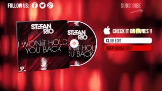 Stefan Rio - I Won´t Hold You Back (Deep House Edit)