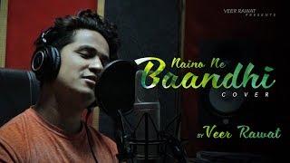 Naino Ne Baandhi | Gold | Akshay Kumar | Mouni Roy | Arko | Yasser Desai | Cover by Veer Rawat