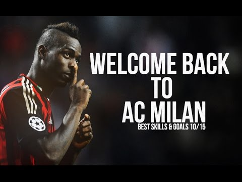 Mario Balotelli - Welcome Back to AC Milan | Best Skills & Goals 2011/2015 | HD